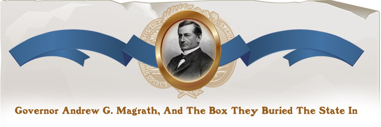 South Carolina Governor Andrew G. Magrath, And the Box They Burried The State In